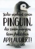MT Jeder verdient einen Pinguin - zweitgeist Postkarte