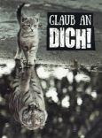 GOLDBEK Glaub an Dich! / Katze + Tiger Hangover Postkarte