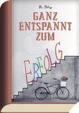 TAURUS-KUNSTKARTEN Ganz entspannt zum Erfolg / R.Folg- BookCard Postkarte
