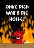 RALPH RUTHE Ohne Dich wärs die Hölle! A6+ Postkarte