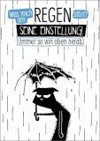 HARTUNG Was mich am Regen stört? Seine Einstellung! HACKMACK postcard