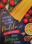 GOLDBEK Lieber Nudeln mit Tomatensauce anstatt Sorgen machen! Lichtblicke Postkarte